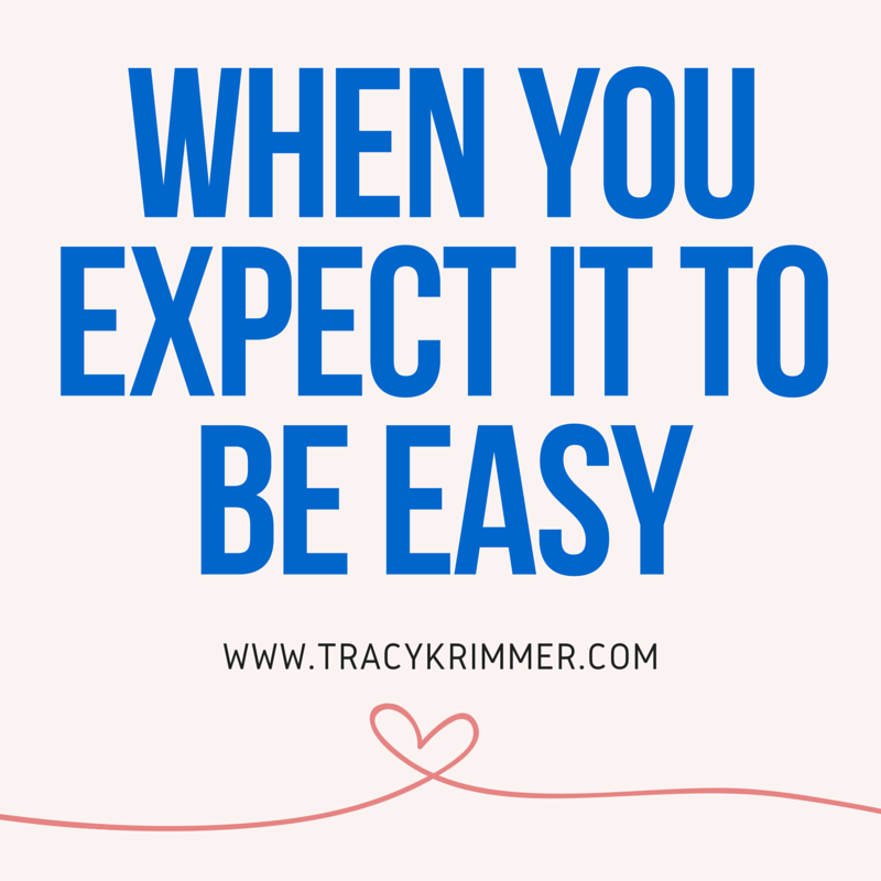 When You Expect It To Be Easy
