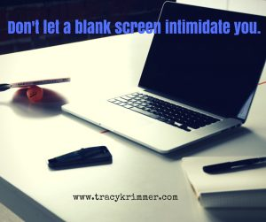 Don't let a blank screen intimidate you.